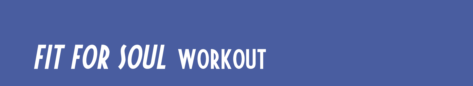 Fit For Soul Workout