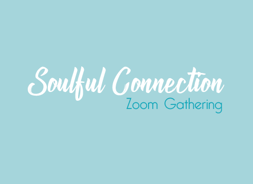 Soulful Connection Zoom Gathering
