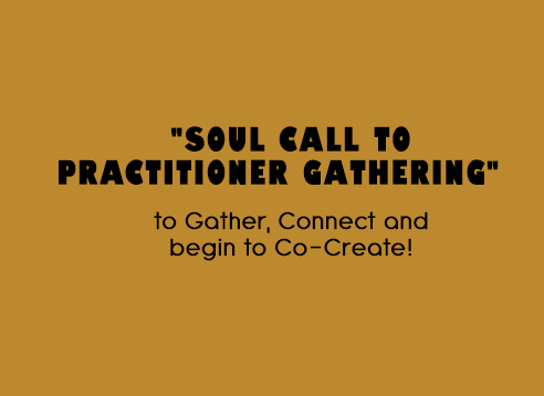 Soul Call to Practitioner Gathering
